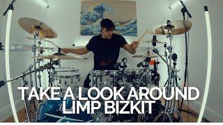 Take A Look Around - Limp Bizkit - Drum Cover