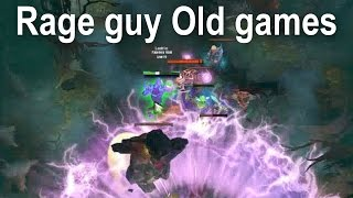 Dota 2 - Rage guy Old games (Tr)