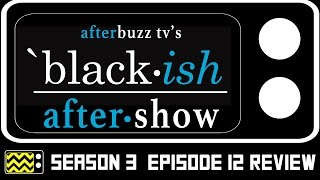 Black-ish Season 3 Episode 12 Review & After Show | AfterBuzz TV