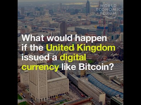 What Would Happen If The United Kingdom Issued A Digital Currencie Like Bitcoin?