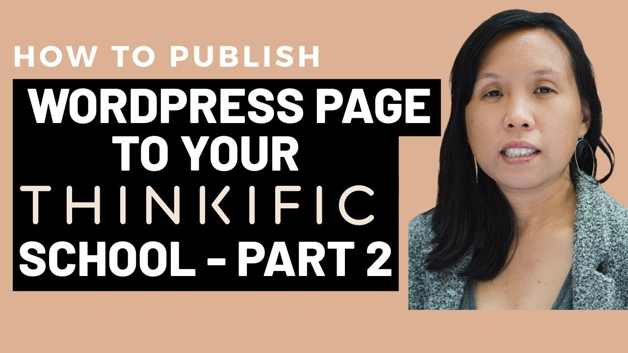 How to Publish a Wordpress Page to your Thinkific School - Part 2