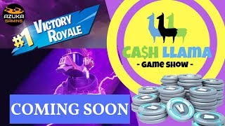 Cash Llama NEW Game Show Fortnite Battle Royale | Come by and play for a chance to win V-Bucks!!!