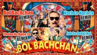 """Bol Bachchan"" Remix Songs 