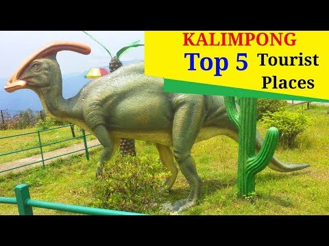 """KALIMPONG"" Top 5 Tourist Places 
