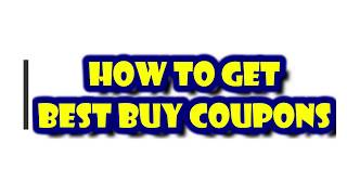BEST BUY COUPONS: How to use Best Buy Coupons I Get 20% Off on any Best