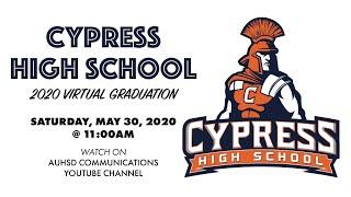 Cypress High School Virtual Graduation 2020!