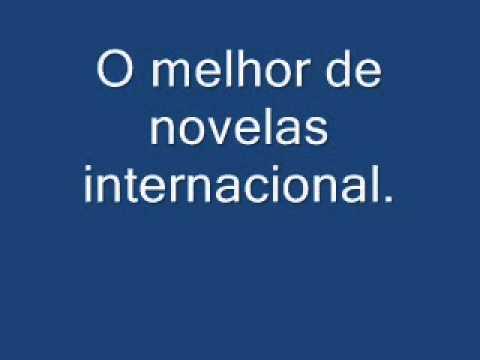 O melhor  internacional de novelas