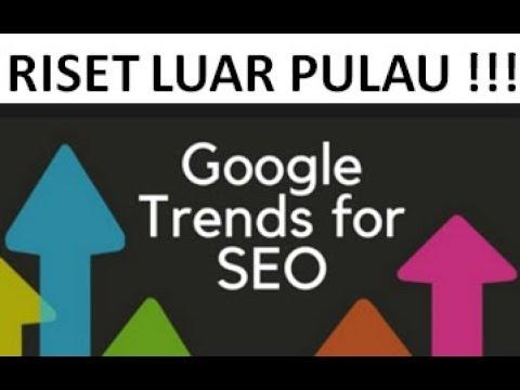 1-cara-riset-produk-untuk-menjual-ke-luar-pulau-:-dengan-google-trends-&-wikipedia