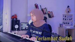 Download Terlambat Sudah -  Hanin With Piano