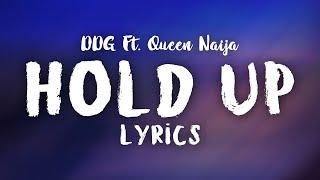 🎵ddg - hold up (lyrics)🎵 ft. queen naija🎤 🔔 turn on the notification bell: https://bit.ly/2xfzh4j 👉 follow ddg: https://twitter.com/pontiacmadeddg https://ww...