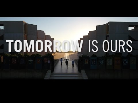 Tomorrow is Ours - Salk Institute