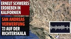 Erneut schweres Erdbeben in Kalifornien - San Andreas Verwerfung - Stärke 7.1