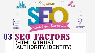 SEO Factors (HTML & Trust, Authority, Identity) - Search Engine Optimization (SEO) By Nayan Bheda