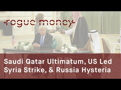 Rogue Mornings - Saudi Qatar Ultimatum, US Led Syria Action & Russia Hysteria  (06/07/2017)