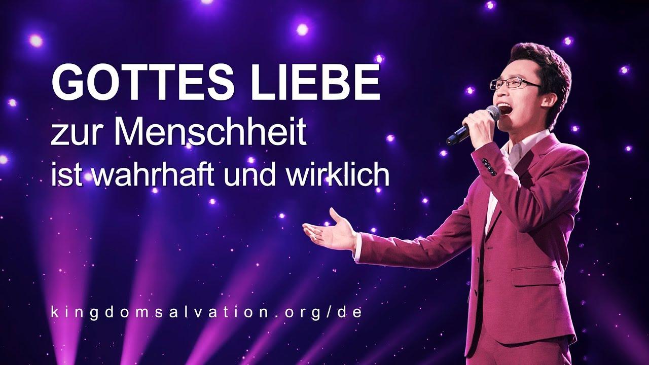Gottes Liebe zur Menschheit ist wahrhaft und wirklich   Christliches Musikvideo