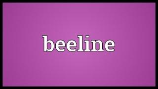 Beeline Meaning