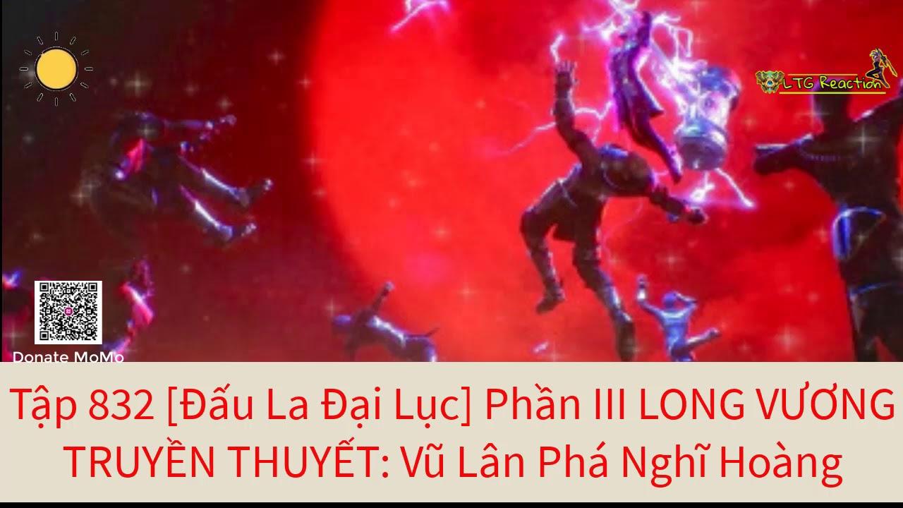 Tập 832: [Đ ấu La Đại Lục] Phần III LONG VƯƠNG TRUYỀN THUYẾT: Vũ Lân Phá Nghĩ Hoàng