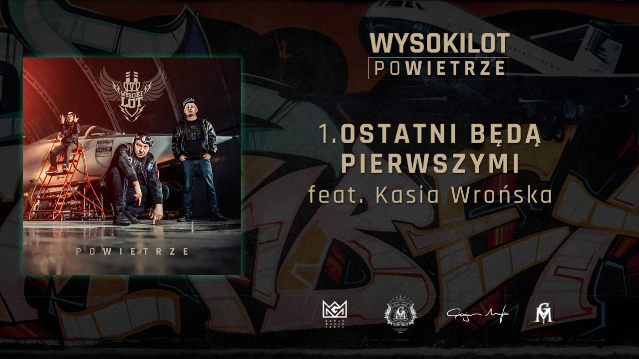 1. Wysokilot – Ostatni będą pierwszymi feat. Kasia Wrońska