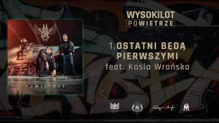 1. Wysokilot - Ostatni będą pierwszymi feat. Kasia Wrońska