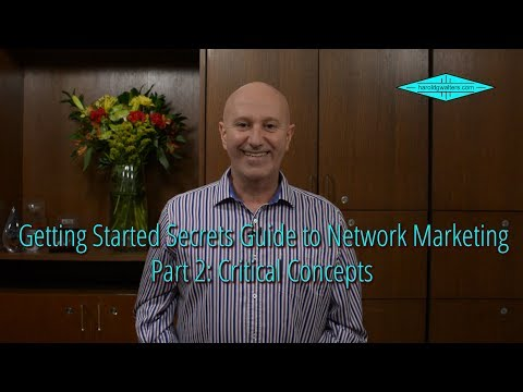 Getting Started Secrets Guide to Network Marketing Part 2: Critical Concepts
