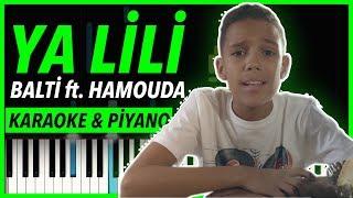 Balti - Ya Lili feat. Hamouda KARAOKE & Piyano (Herkesin Dilindeki o Arapça Şarkı)