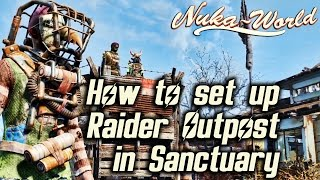 Fallout 4 Nuka-World DLC - How to set up a Raider Outpost in Sanctuary Hills