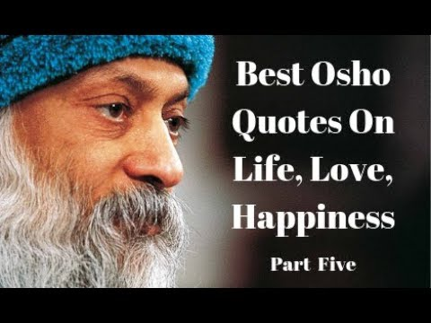 Best Osho Quotes On Life Love And Happiness Part Five
