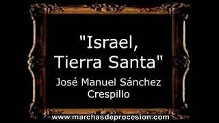 Israel, Tierra Santa - José Manuel Sánchez Crespillo [AM]
