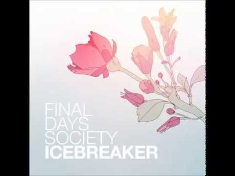 Final Days Society - Icebreaker (Full Album)