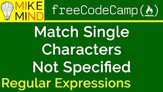 11 Match Single Characters Not Specified - Regular Expressions - freeCodeCamp