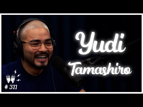 YUDI TAMASHIRO - Flow Podcast #311