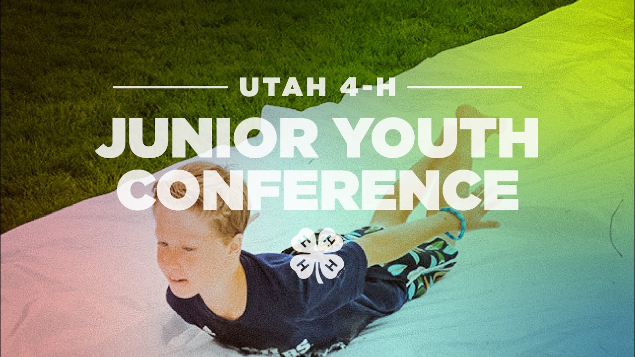 Junior Youth Junior Youth Conference Utah 4 H