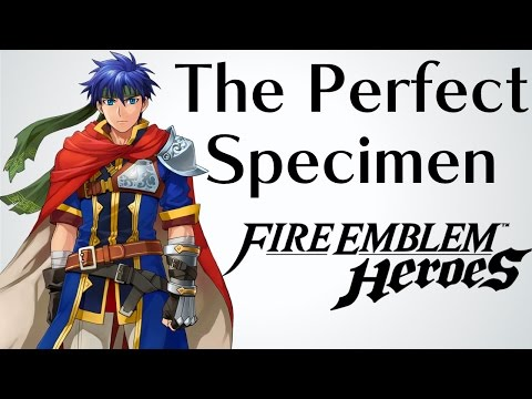The Perfect Specimen: Ike - Fire Emblem: Heroes