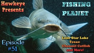 Fishing Planet - Ep. #51: Lone Star Lake, Texas - Channel Catfish and More!