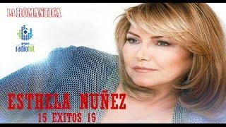 Colección de 15 Exitos Romanticos  Esthela Nunez (LA ROMANTICA)