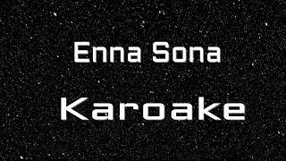 Enna Sona – KARAOKE WITH LYRICS | Shraddha Kapoor | Aditya Roy Kapur | A.R. Rahman | Arijit Singh