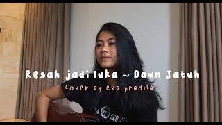 Resah Jadi Luka ~ Daun Jatuh// Cover by Eva Pradila