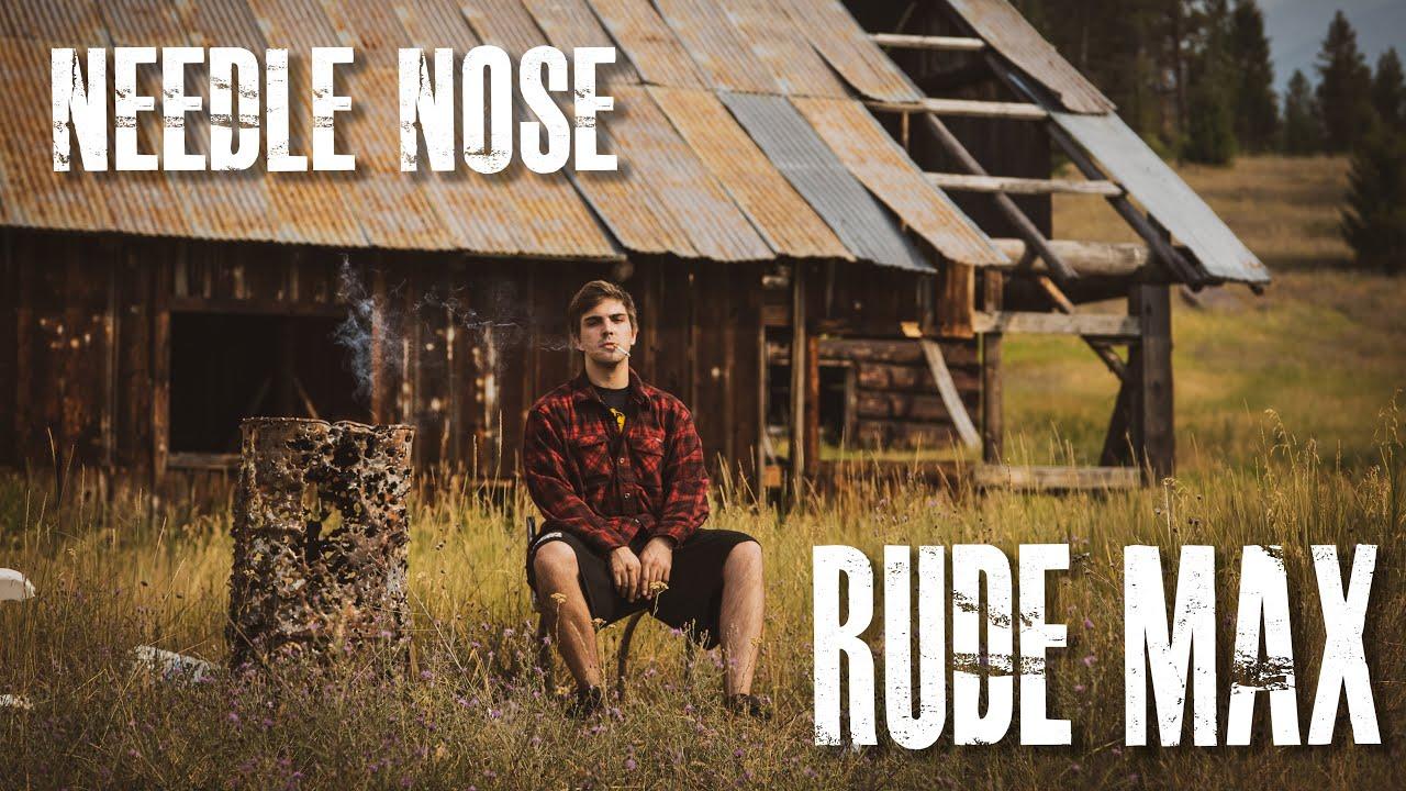 Rude Max - Needle Nose