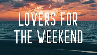 Play Lovers For The Weekend