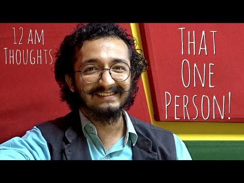 THAT ONE PERSON - 12 AM Thoughts - RJ Vashishth