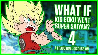 WHAT IF KID GOKU WENT SUPER SAIYAN? PART 4! | A Dragonball Discussion