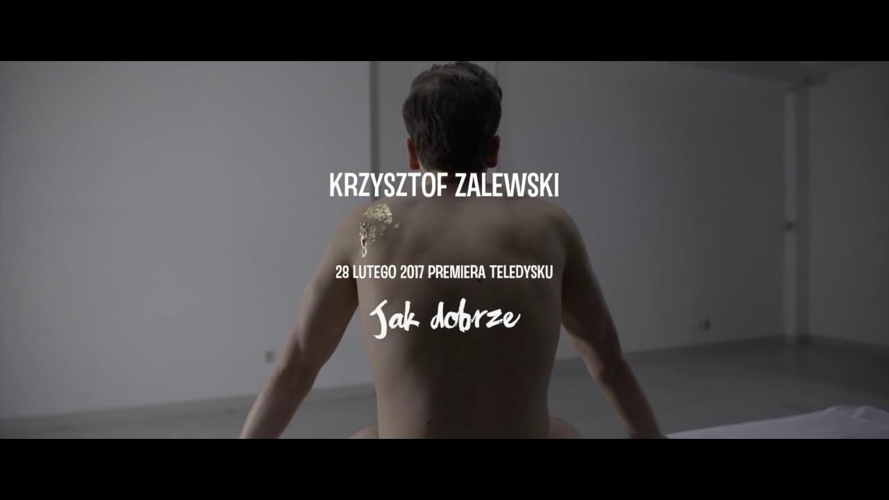 Krzysztof Zalewski – Jak dobrze (Teaser)