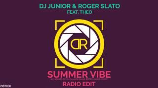 Dj Junior & Roger Slato Feat Theo - Summer Vibe  Radio Edit