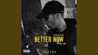 Better Now (Spanish RMX)