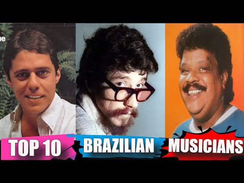 Top 10 Brazilian Music Artists Of All Time