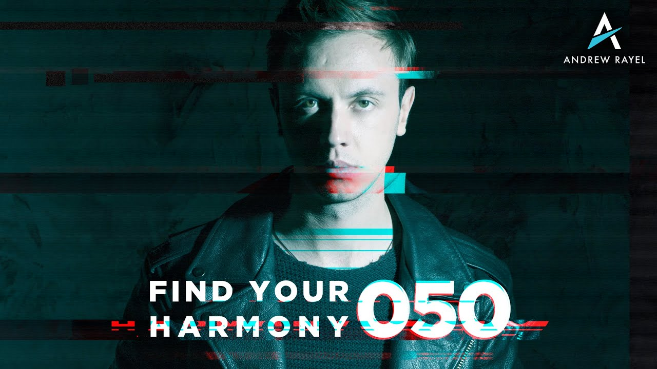 andrew rayel find your harmony radioshow 050 youtube. Black Bedroom Furniture Sets. Home Design Ideas