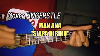 "Download Lagu MAN ANA""SIAPA DIRIKU"" COVER KENTRUNG SENAR 4 FINGERSTLE mp3"