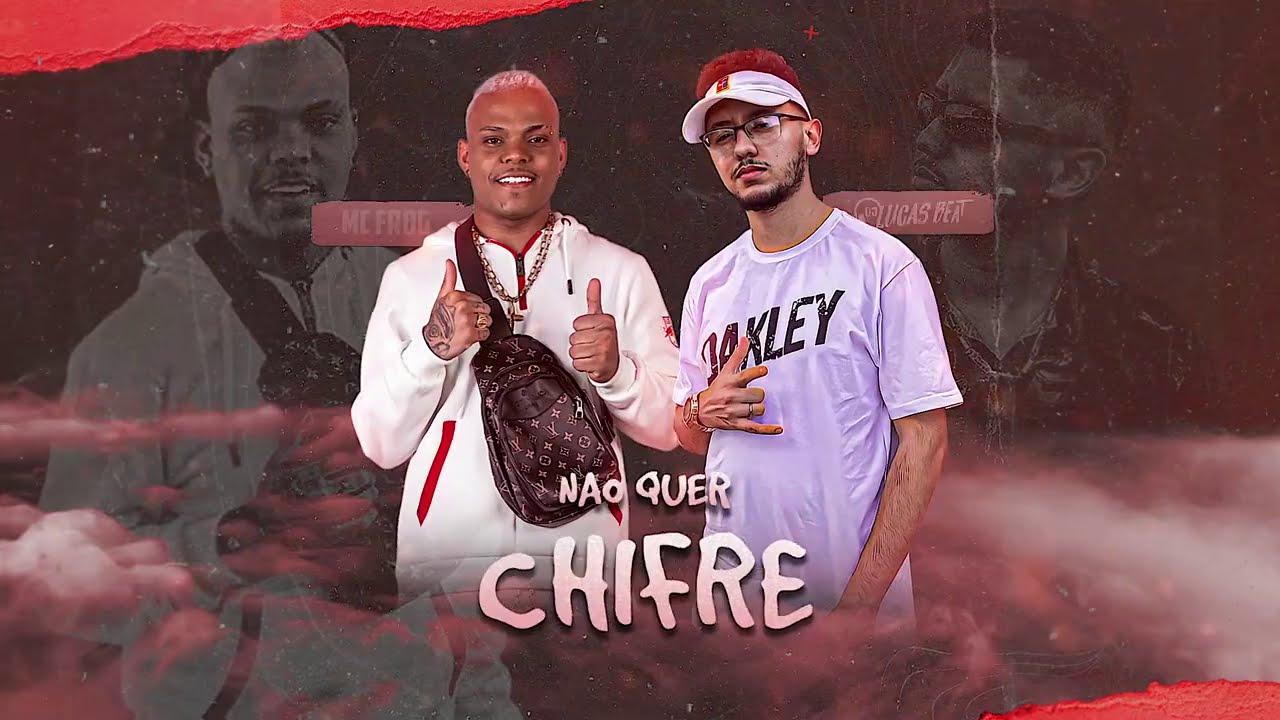Download CHIFRE É UMA COISA QUE COLOCA NA CABEÇA - MC FROG & DJ LUCAS BEAT