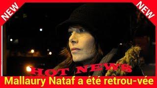 Mallaury Nataf a été retrouvée : « Elle est vivante », rassure Jean-Luc Azoulay