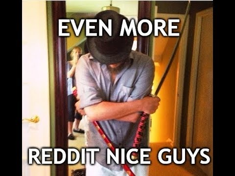 Even More Reddit Nice Guys